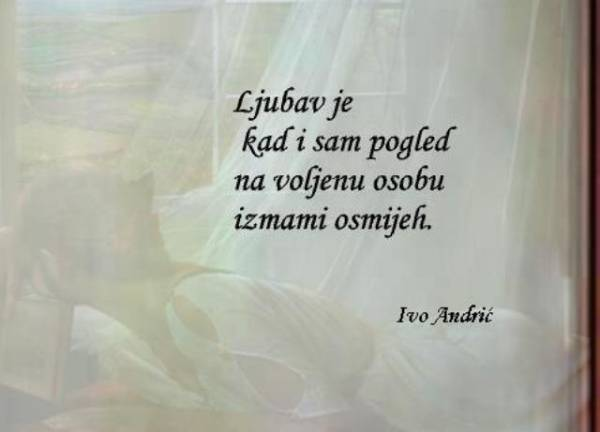 Šta je Ivo Andrić rekao o ljubavi i ženama?